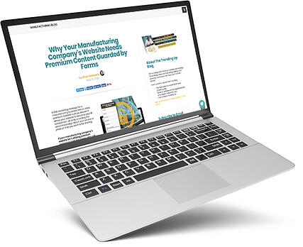 Why Your Manufacturing Companys Website Needs Premium Content Guarded by Forms