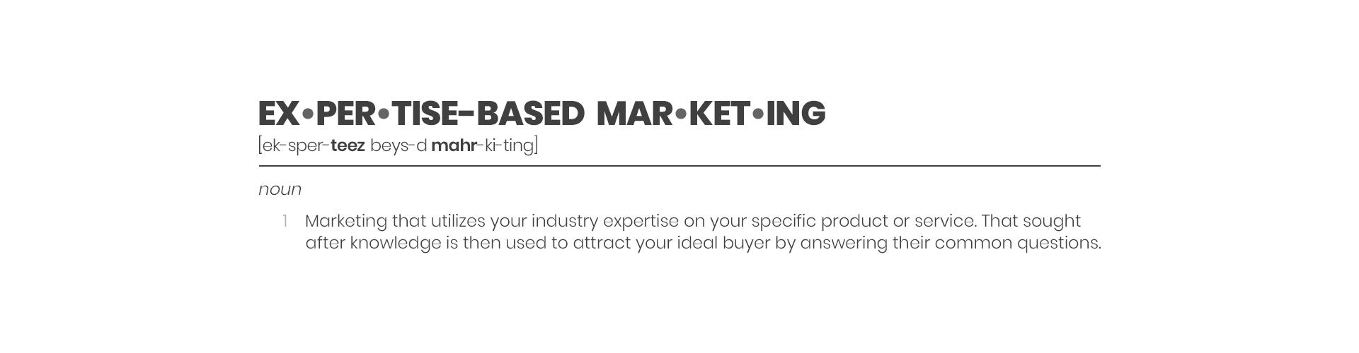 Expertise-based Marketing Definition