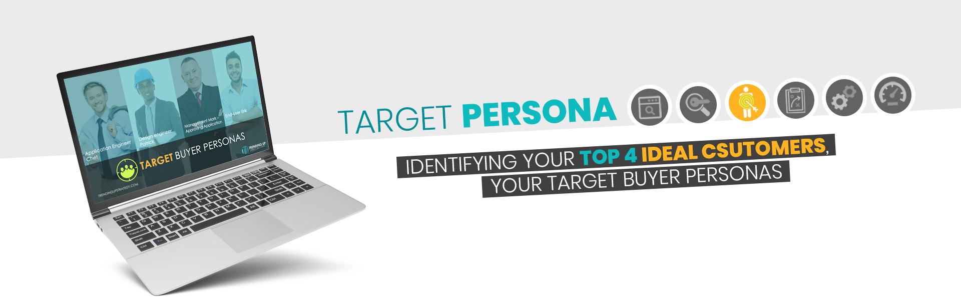 Target Persona - Top 4